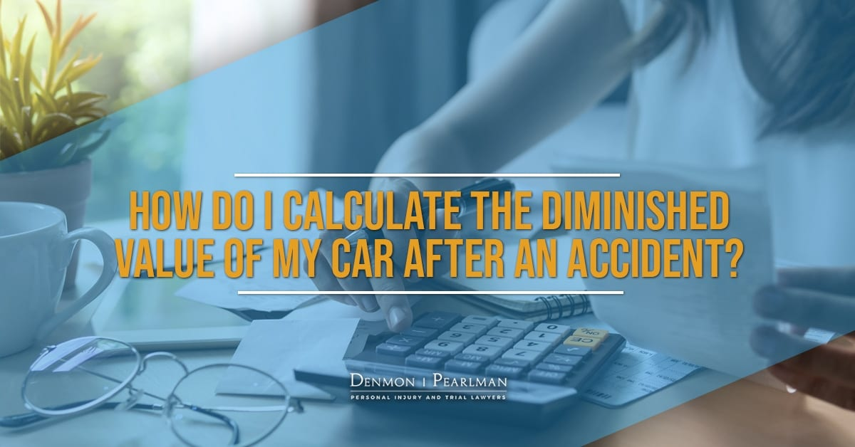 How Do I Calculate The Diminished Value Of My Car After An Accident